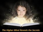 The Higher Mind Reveals the Secrets